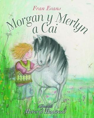 Morgan y Merlyn a Cai by Fran Evans