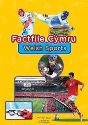 Factfile Cymru: Welsh Sports by Alun Wyn Bevan