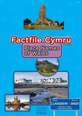 Factfile Cymru: Place Names of Wales by Catrin Stevens