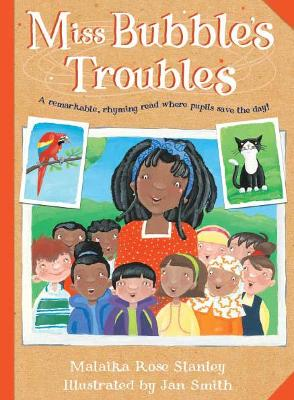 Miss Bubble's Troubles by Malaika Rose Stanley