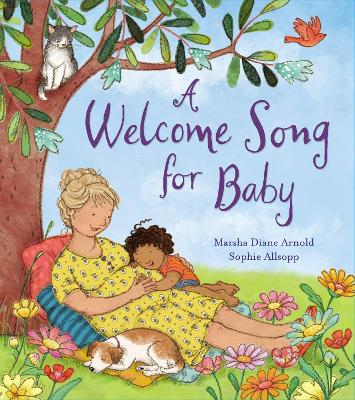 A Welcome Song for Baby by Marsha Diane Arnold