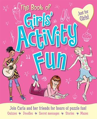 The Book of Girls' Activity Fun Join Roxy and Her Friends for Hours of Puzzle Fun! by Lisa Miles