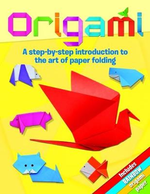 Origami A Step-by-Step Introduction to the Art of Paper Folding by Deborah Kespert