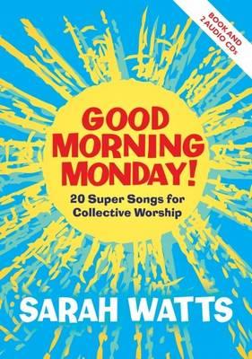 Good Morning Monday by Sarah Watts
