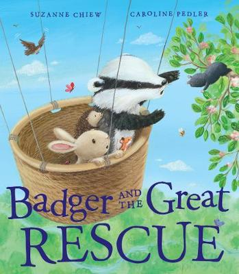 Badger and the Great Rescue by Suzanne Chiew