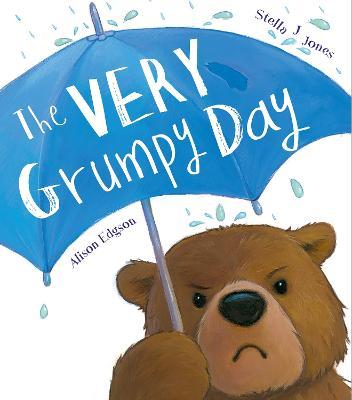 The Very Grumpy Day by Stella J. Jones
