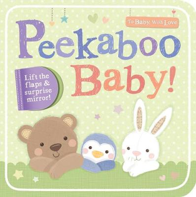 Peekaboo Baby! by Little Tiger Press