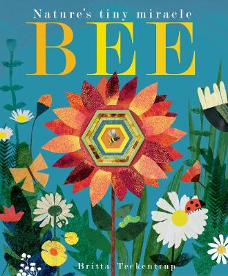 Bee Nature's tiny miracle by Patricia Hegarty
