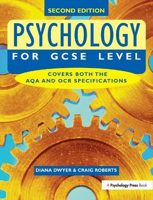 Psychology for GCSE Level by Diana Dwyer, Craig Roberts