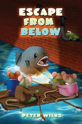 Escape from Below by Peter Wilks