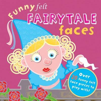 Funny Felt Fairytale Faces by Hannah Wilson