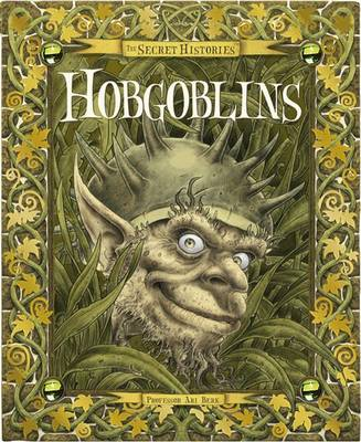 Secret History of Hobgoblins by Ari Berk