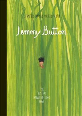 Jemmy Button by Jennifer Uman, Valerio Vidali, Alix Barzelay