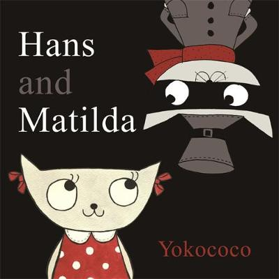 Hans and Matilda by Ms. Yoko Shima, Yokococo