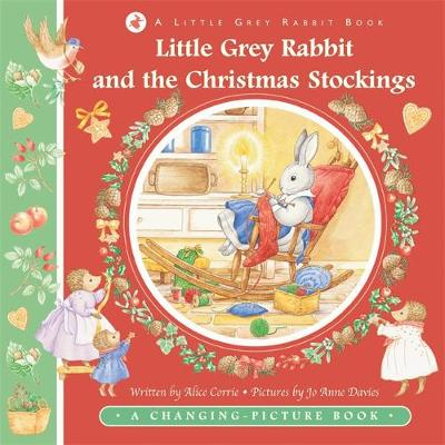 Little Grey Rabbit & The Christmas Stocking by Alice Corrie