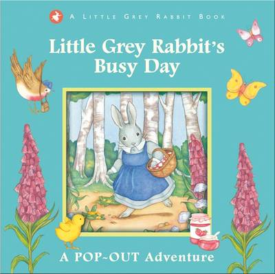 Little Grey Rabbit's Busy Day by Alice Corrie