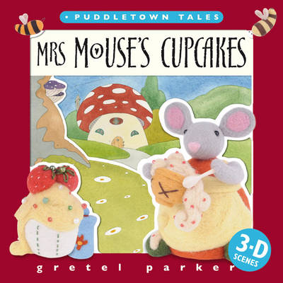 Mrs Mouse's Cupcakes by Gretel Parker