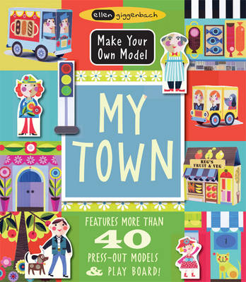 My Town Make Your Own Model by Ellen Giggenbach