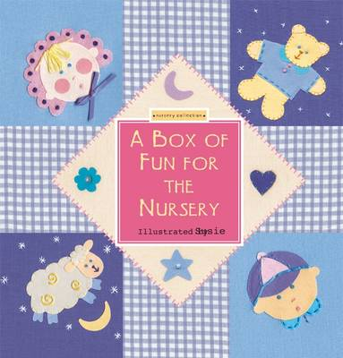 A Box of Fun for the Nursery by Susie Lacome