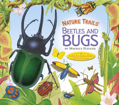 Nature Trails: Beetles and Bugs by Maurice Pledger
