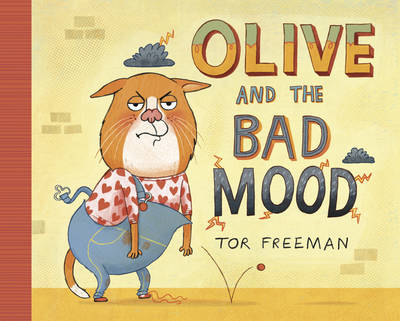 Olive and the Bad Mood by Tor Freeman