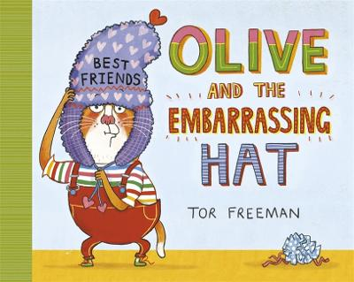 Olive and the Embarrassing Hat by Tor Freeman