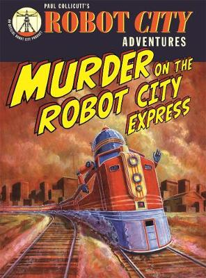 Robot City Murder On The Robot Ci by Paul Collicutt