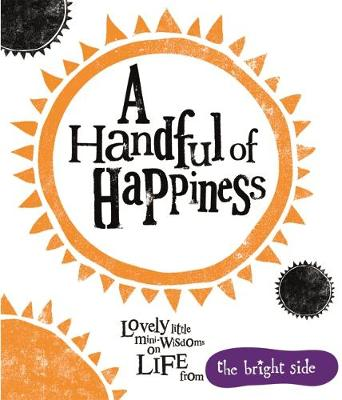 A Handful of Happiness Bright Side by Rachel Bright
