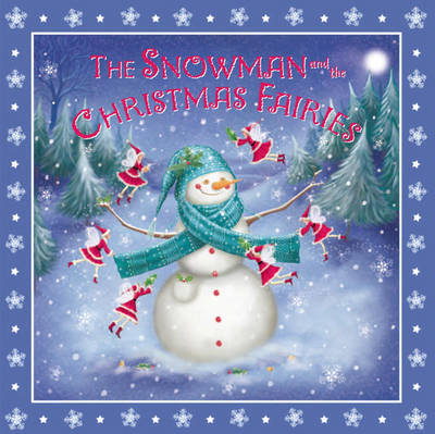 Snowman and the Christmas Fairies by Rachel Williams