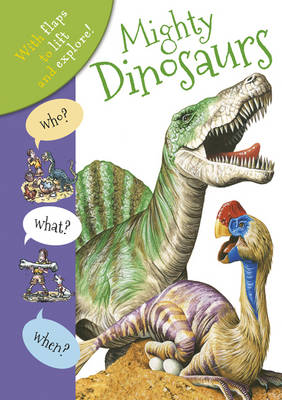 Who? What? When? Dinosaurs by Anita Ganeri