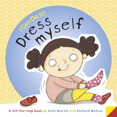 I Can Do it...Dress Myself by Ruth Martin