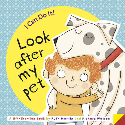 I Can Do It! Look After My Pet by Ruth Martin