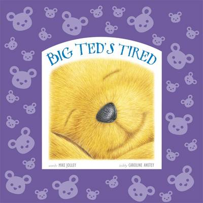 Big Ted's Tired by Mike Jolley