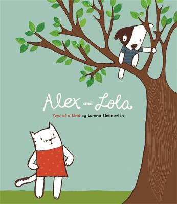 Alex and Lulu: Two of a Kind by Lorena Siminovich