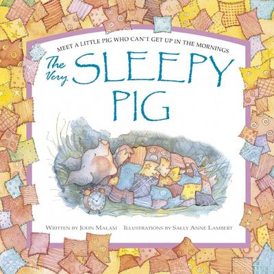 Very Sleepy Pig by John Malam