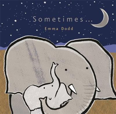 Sometimes... by Emma Dodd
