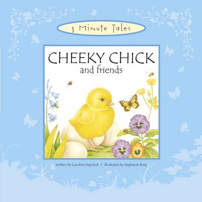 Cheeky Chick and Friends by Caroline Repchuk