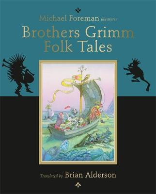 The Brothers Grimm Folk Tales by Michael Foreman, The Brothers Grimm
