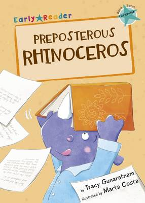 Preposterous Rhinoceros (Early Reader) by Tracy Gunaratnam