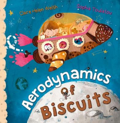 Aerodynamics of Biscuits by Clare Helen Welsh