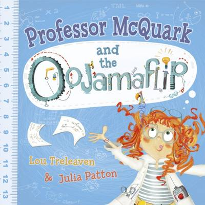 Professor McQuark and the Oojamaflip by Lou Treleaven, Julia Patton