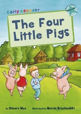 The Four Little Pigs (Early Reader) by Kimara Nye