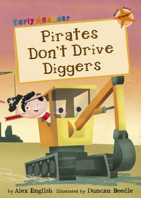 Pirates Don't Drive Diggers (Early Reader) by Alex English