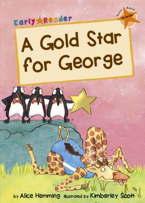 A Gold Star for George (Early Reader) by Alice Hemming, Kimberley Scott