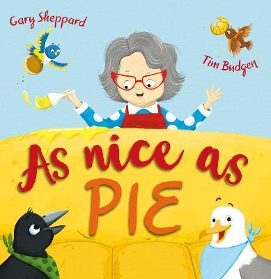 As Nice as Pie by Gary Sheppard