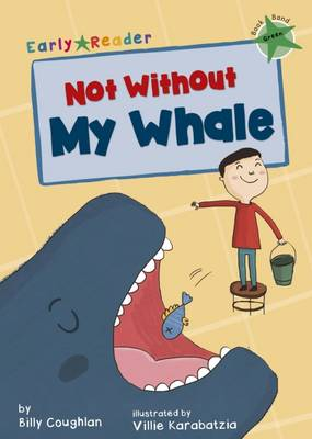 Not Without My Whale (Early Reader) by Billy Coughlan