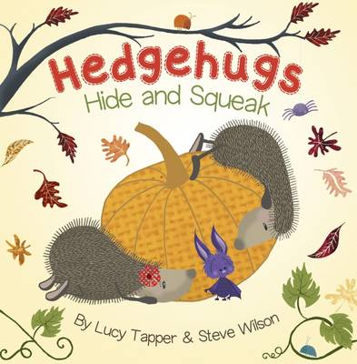 Hedgehugs Hide and Squeak by Lucy Tapper