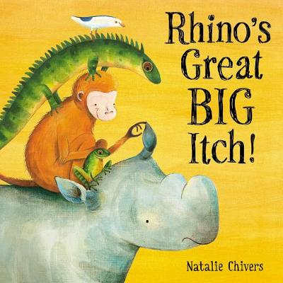 Rhino's Great Big Itch! by Natalie Chivers