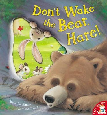 Don't Wake the Bear, Hare! by Steve Smallman