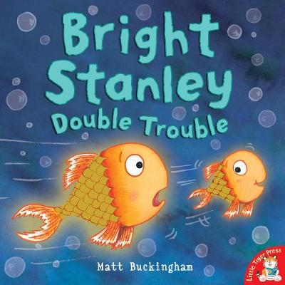 Bright Stanley: Double Trouble by Matt Buckingham